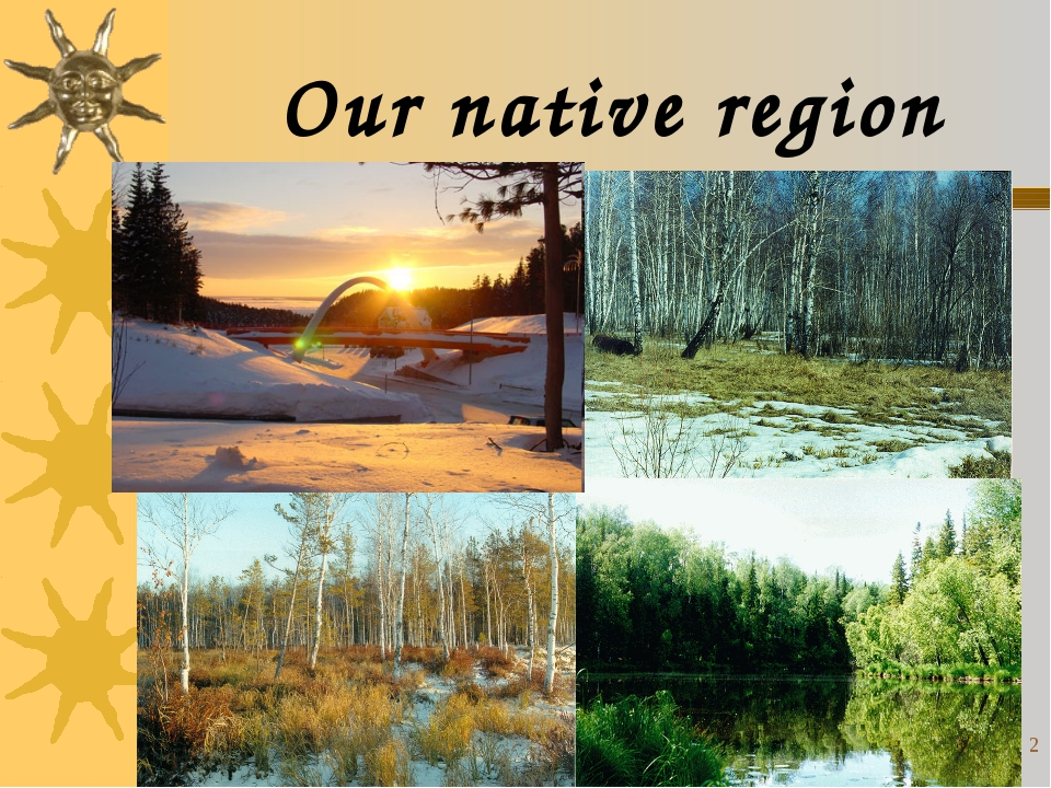 * * Our native region