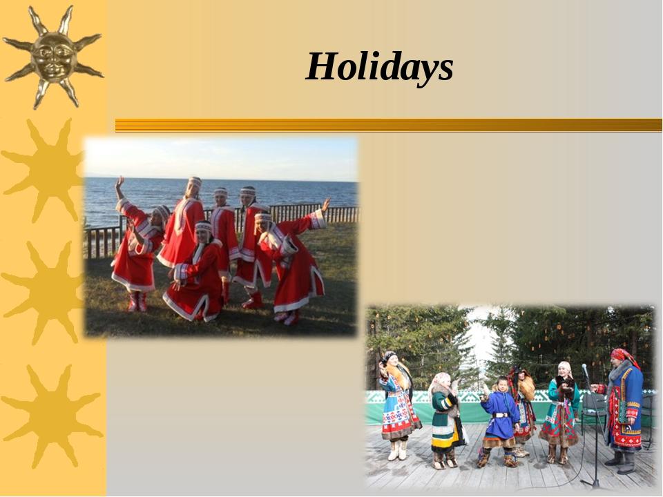 Holidays *
