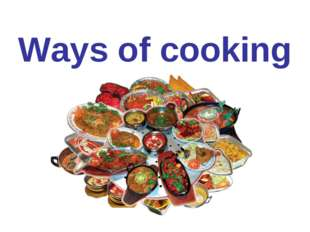 Ways of cooking