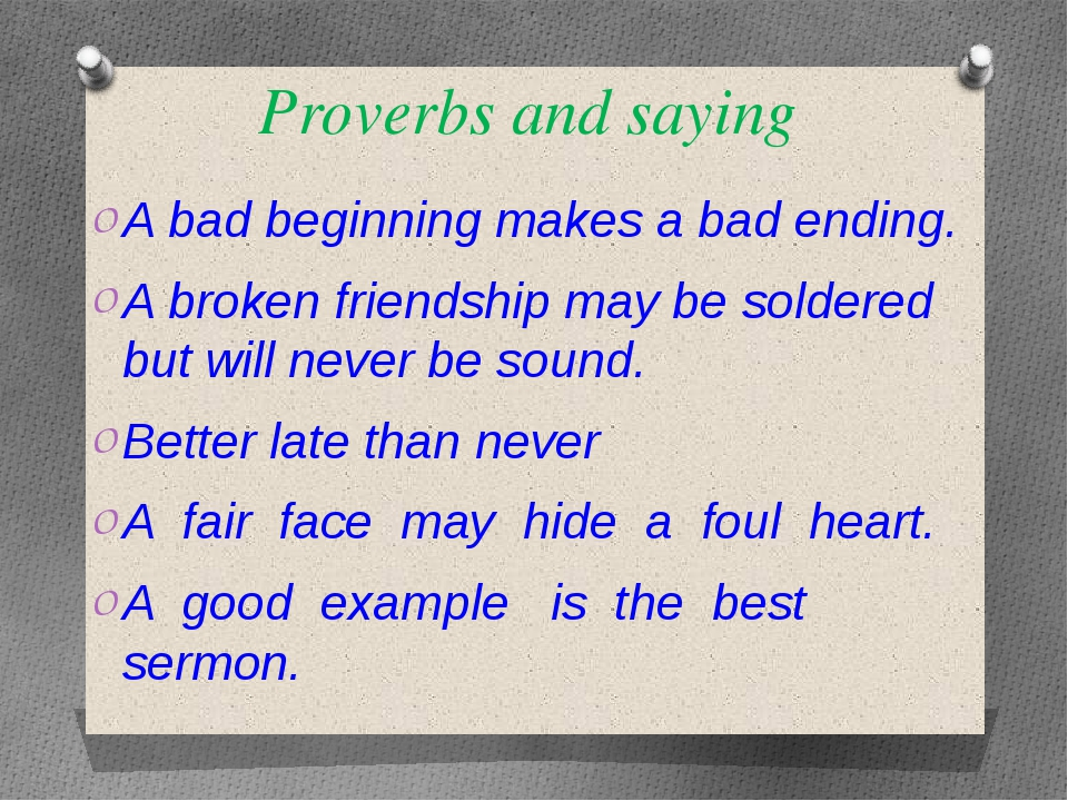 Proverbs and saying A bad beginning makes a bad ending. A broken friendship m...