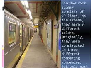 The New York subway consists of 29 lines, on the scheme, they have 9 differen