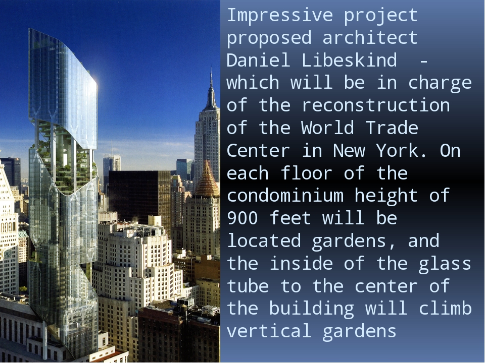 Impressive project proposed architect Daniel Libeskind - which will be in cha...