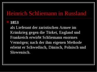 Heinrich Schliemann in Russland 1853 als Lieferant der zaristischen Armee im