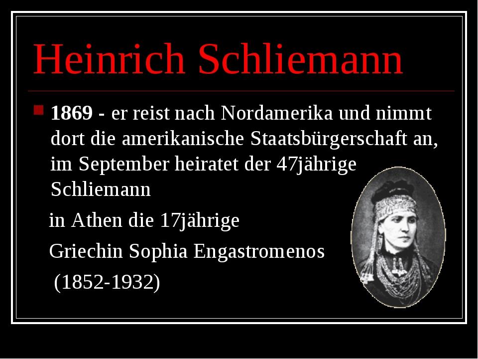 Heinrich Schliemann 1869 - er reist nach Nordamerika und nimmt dort die ameri...