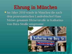 Ehrung in München Im Jahre 2010 wurde in München die nach dem protestantische