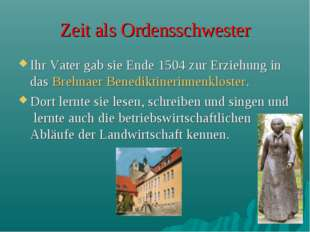 Zeit als Ordensschwester Ihr Vater gab sie Ende 1504 zur Erziehung in das Bre