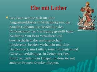 Ehe mit Luther Das Paar richtete sich im alten Augustinerkloster in Wittenber