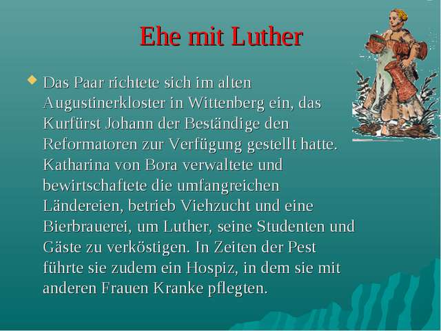 Ehe mit Luther Das Paar richtete sich im alten Augustinerkloster in Wittenber...