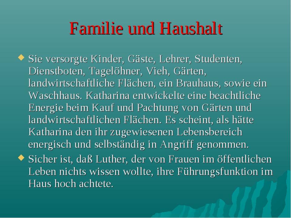 Familie und Haushalt Sie versorgte Kinder, Gäste, Lehrer, Studenten, Dienstbo...