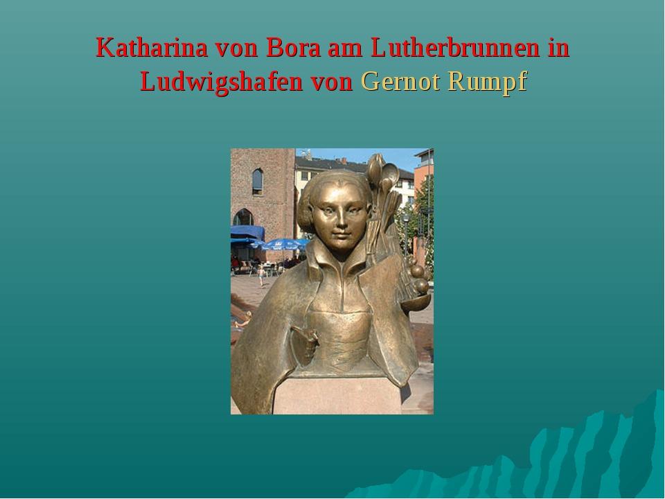 Katharina von Bora am Lutherbrunnen in Ludwigshafen von Gernot Rumpf