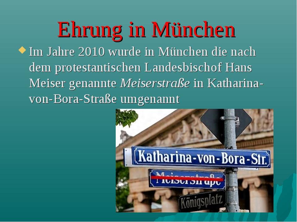 Ehrung in München Im Jahre 2010 wurde in München die nach dem protestantische...