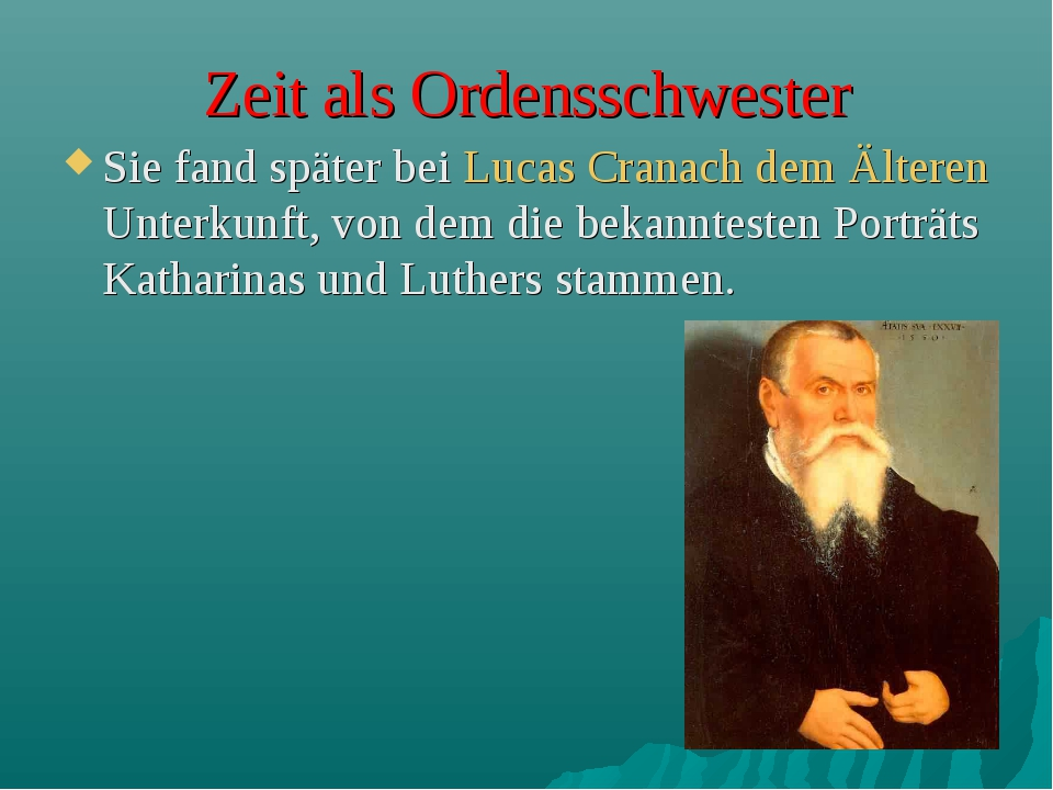 Zeit als Ordensschwester Sie fand später bei Lucas Cranach dem Älteren Unterk...
