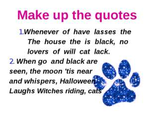 Make up the quotes 1.Whenever of have lasses the The house the is black, no l