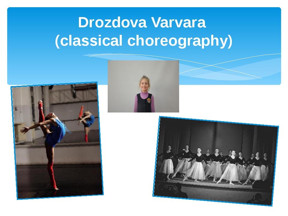 Drozdova Varvara (classical choreography)