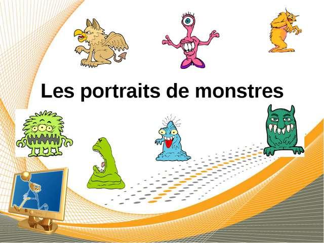 Les portraits de monstres