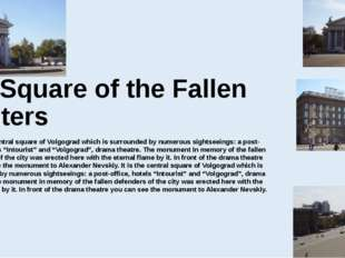 The Square of the Fallen Fighters It is the central square of Volgograd which