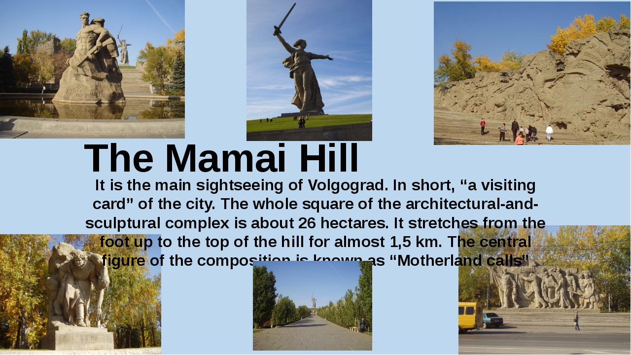 "The Mamai Hill It is the main sightseeing of Volgograd. In short, ""a visiting..."