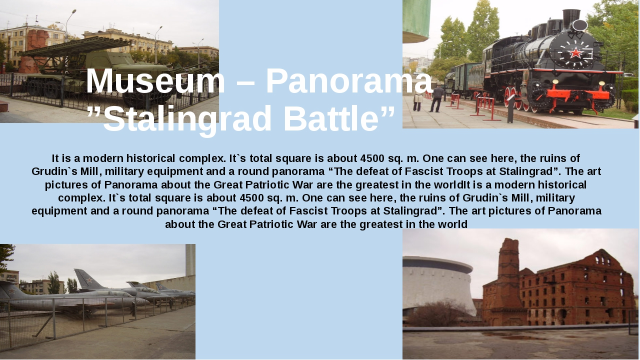 "Museum – Panorama ""Stalingrad Battle"" It is a modern historical complex. It`s..."