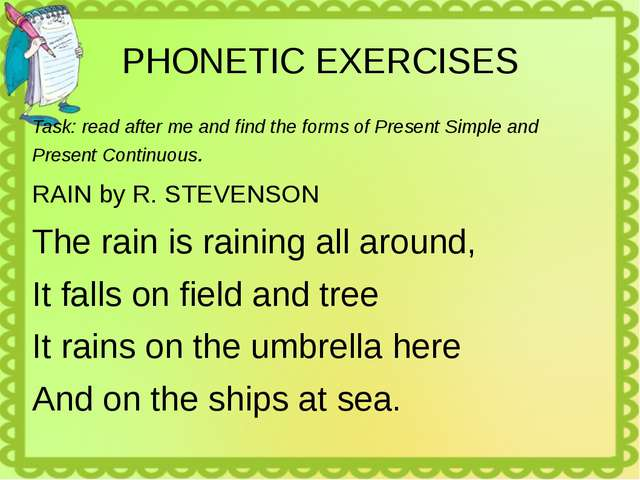 PHONETIC EXERCISES Task: read after me and find the forms of Present Simple a...