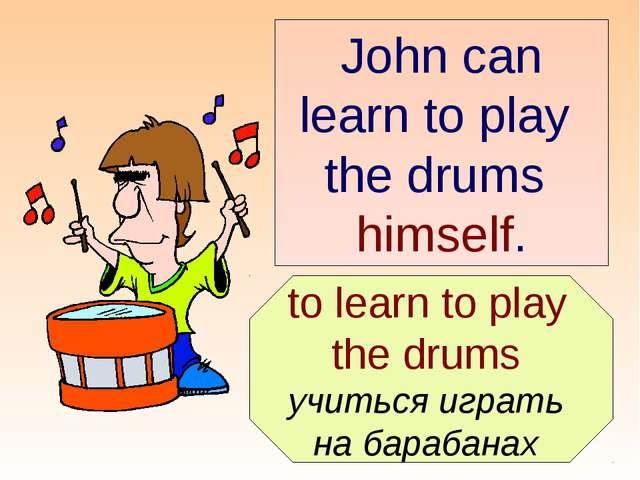 to learn to play the drums учиться играть на барабанах John can learn to pla...