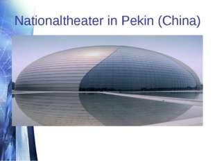 Nationaltheater in Pekin (China)