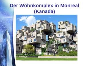Der Wohnkomplex in Monreal (Kanada)