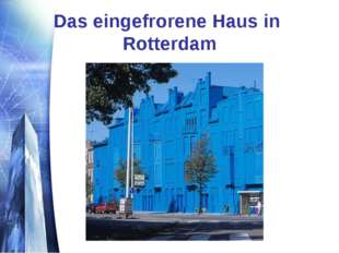 Das eingefrorene Haus in Rotterdam