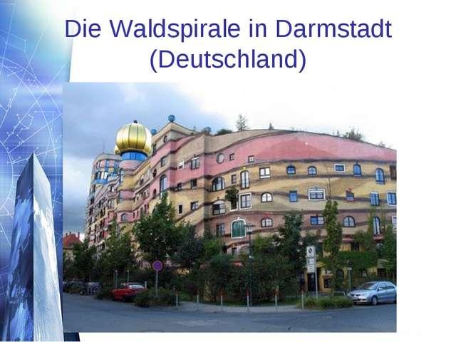 Die Waldspirale in Darmstadt (Deutschland)