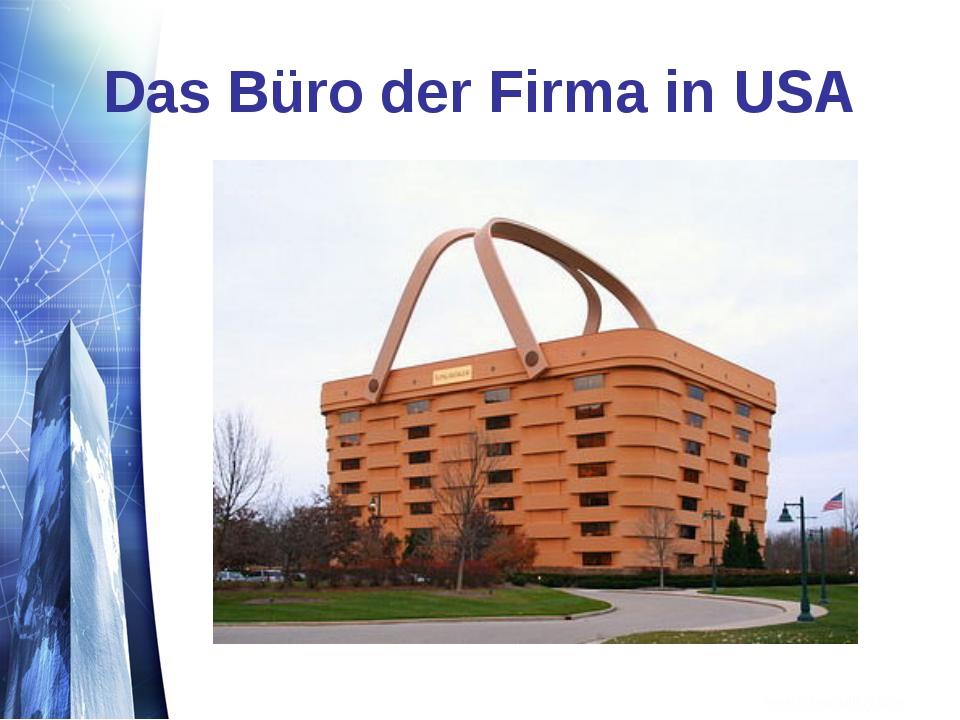 Das Büro der Firma in USA