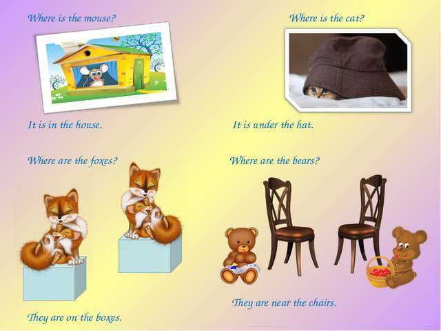 Where is the mouse? It is in the house. Where are the foxes? They are on the...