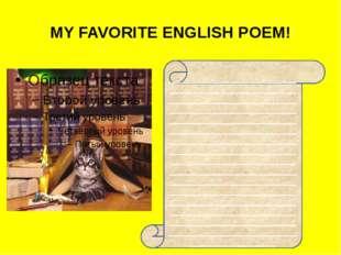 MY FAVORITE ENGLISH POEM! ___________________________________________________
