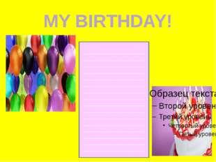 MY BIRTHDAY! ________________________________________________________________
