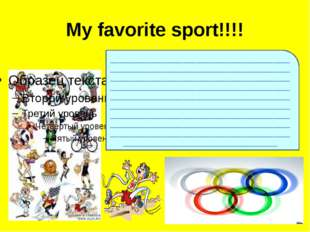 My favorite sport!!!! _______________________________________________________