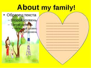 About my family! ____________________________________________________________