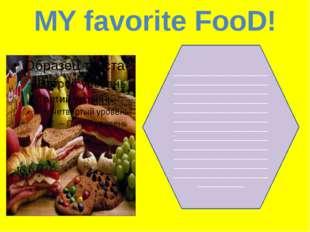 MY favorite FooD! ___________________________________________________________