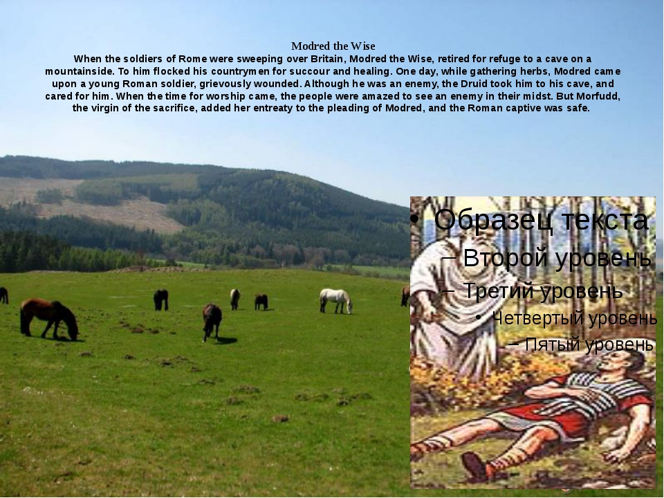 Modred the Wise When the soldiers of Rome were sweeping over Britain, Modred...