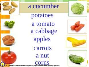 a cucumber potatoes a tomato a cabbage apples carrots a nut corns КГУ имени Ш