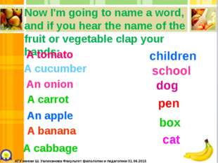 Now I'm going to name a word, and if you hear the name of the fruit or vegeta