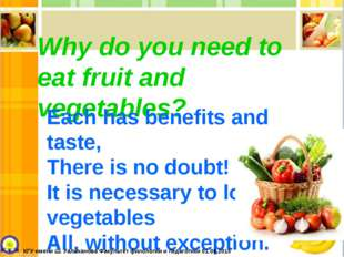 Why do you need to eat fruit and vegetables? Each has benefits and taste, The