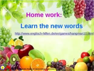 Home Home work: Learn the new words http://www.englisch-hilfen.de/en/games/ha
