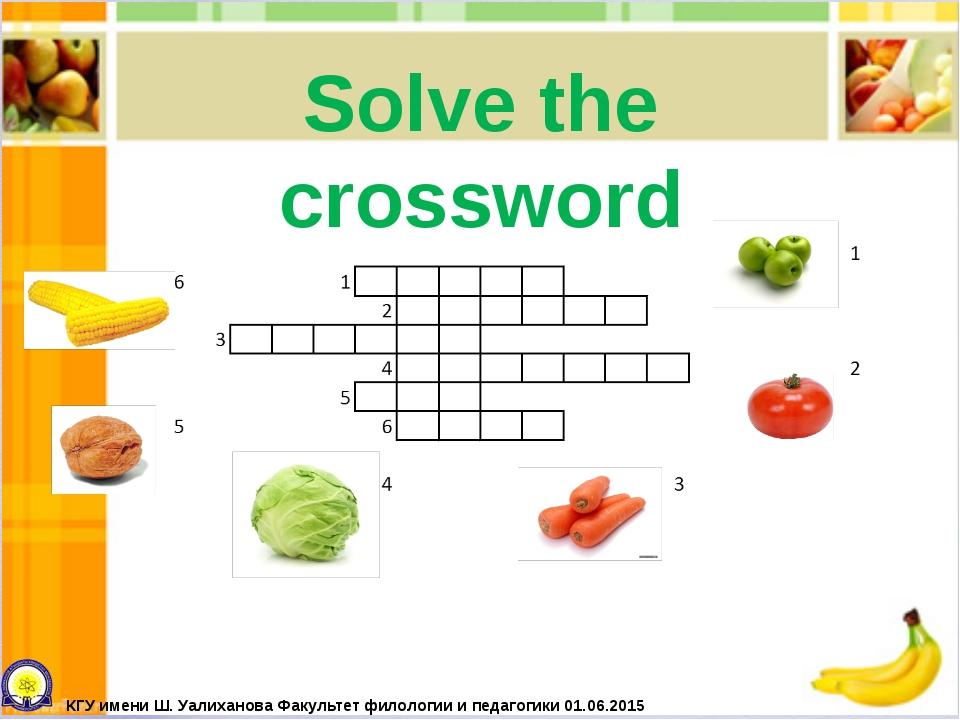 Solve the crossword КГУ имени Ш. Уалиханова Факультет филологии и педагогики...