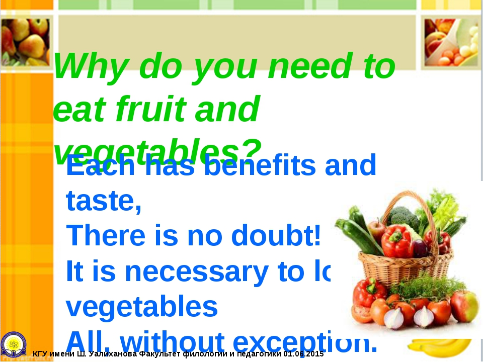 Why do you need to eat fruit and vegetables? Each has benefits and taste, The...