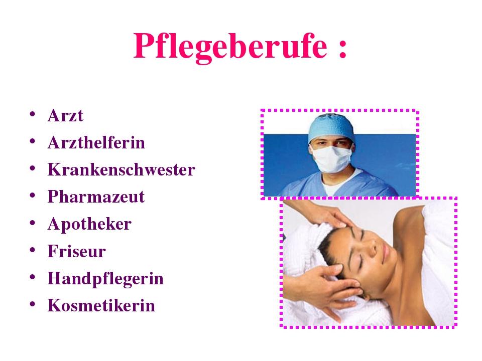 Pflegeberufe : Arzt Arzthelferin Krankenschwester Pharmazeut Apotheker Friseu...