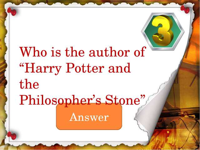 "Answer Who is the author of ""Harry Potter and the Philosopher's Stone"""