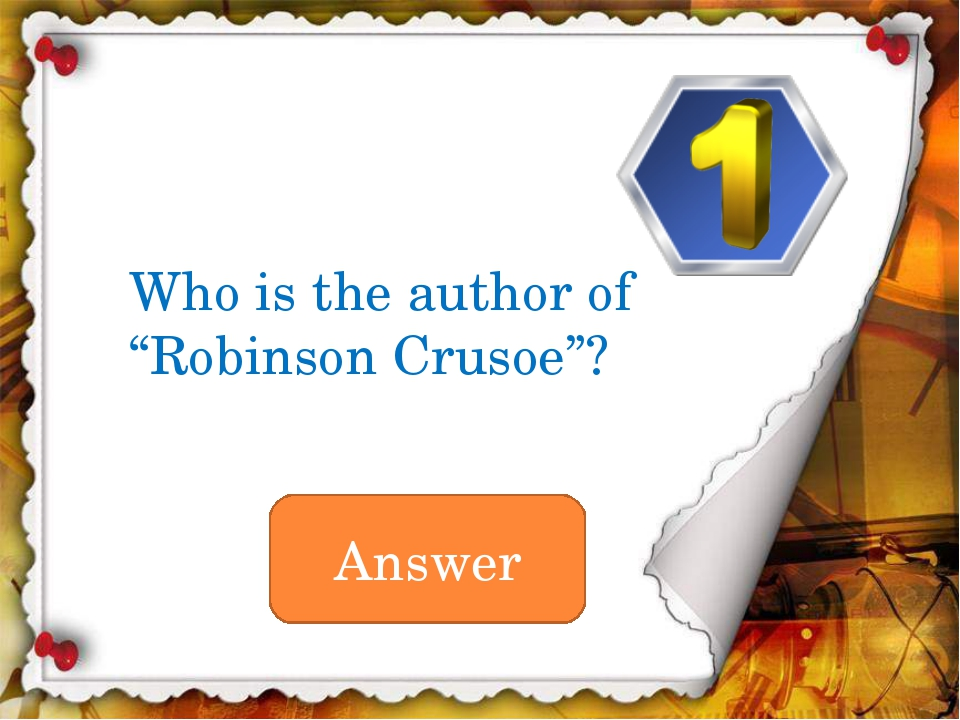 "Answer Who is the author of ""Robinson Crusoe""?"
