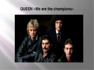 QUEEN «We are the champions»