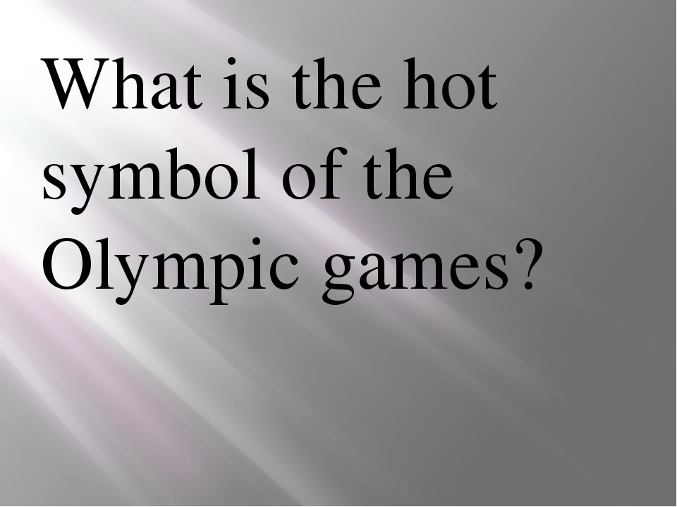 What is the hot symbol of the Olympic games?