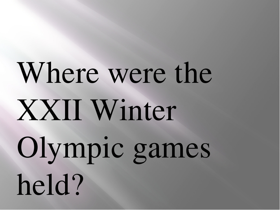Where were the XXII Winter Olympic games held?