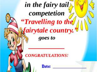 "For ___ place in the fairy tail competetion ""Travelling to the fairytale cou"