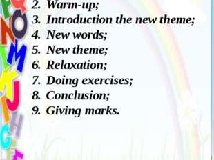 Plan of the lesson: Organization moment; Warm-up; Introduction the new theme;